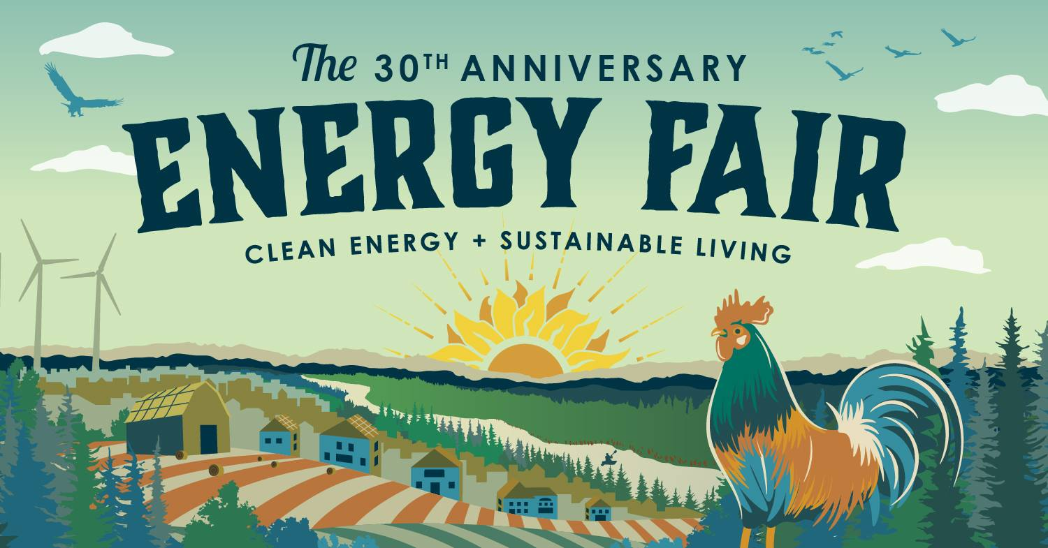 The 30th Anniversary Energy Fair: Clean Energy and Sustainable Living